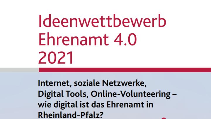 Ideenwettbewerb Ehrenamt 4.0 2021: Internet, soziale Netzwerke, Digitale Tools, Online-Volunteering-wie digital ist das Ehrenamt in Rheinland-Pfalz?